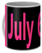July 6 Coffee Mug