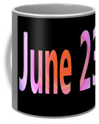 June 23 Coffee Mug
