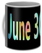 June 30 Coffee Mug