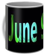 June 9 Coffee Mug