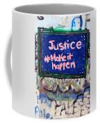 Justice Make It Happen Coffee Mug