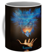 Kaypacha's Mantra 2.24.2016 Coffee Mug