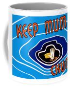 Keep Mum Chum Coffee Mug