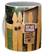 Keep The Gate Closed Coffee Mug