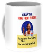 Keep The Home Front Pledge Coffee Mug
