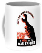 Keep The Wheels Turning - Ww2 Coffee Mug