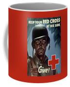Keep Your Red Cross At His Side Coffee Mug