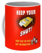 Keep Your Trap Shut -- Ww2 Propaganda Coffee Mug