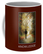 Knowledge Inspirational Motivational Poster Art Coffee Mug by Christina Rollo