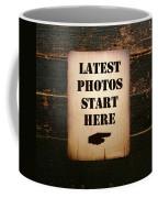 Latest Photos Start Here Coffee Mug