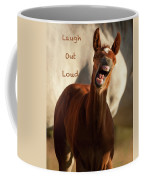 Laugh Out Loud Coffee Mug