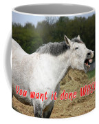 Laughing Horse Done When? Coffee Mug