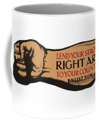 Lend Your Strong Right Arm To Your Country Coffee Mug