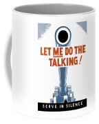 Let Me Do The Talking Coffee Mug by War Is Hell Store