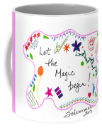 Let The Magic Begin Coffee Mug