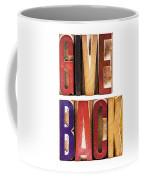 Leterpress Wood Blocks Spelling Give Back Coffee Mug