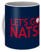 Let's Go Nats Coffee Mug