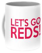 Let's Go Reds Coffee Mug