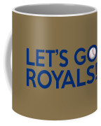 Let's Go Royals Coffee Mug