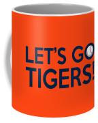 Let's Go Tigers Coffee Mug