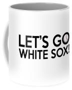 Let's Go White Sox Coffee Mug