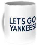 Let's Go Yankees Coffee Mug