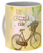 Life Is A Beautiful Ride Coffee Mug