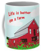 Life Is Better On A Farm Coffee Mug