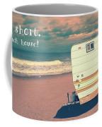 Life Is Short Buy The Beach House Mug Coffee Mug