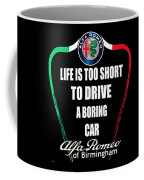 Life Is Too Short With Boring Car Coffee Mug