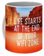 Life Starts At The End Of Your Wifi Zone Coffee Mug