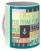 Lift Your Anchor Coffee Mug