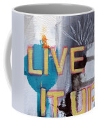 Live It Up Coffee Mug