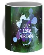Live Love Dream Green Grunge Coffee Mug