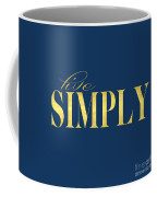 Live Simply Coffee Mug