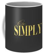 Live Simply Gold Gray Coffee Mug
