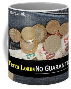 Long Term Loans For Bad Credit People With No Guarantor Needed Coffee Mug