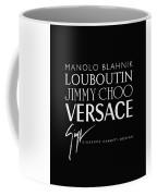 Louboutin, Versace, Jimmy Choo - Black And White - Lifestyle And Fashion  Coffee Mug