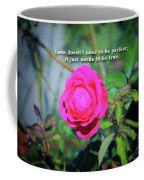 Love Does Not Need To Be Perfect Motivational Quote Coffee Mug