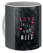 Love Is All You Need Motivational Quote Coffee Mug