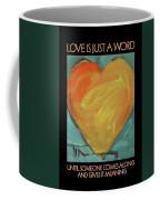 Love Is Just A Word Coffee Mug
