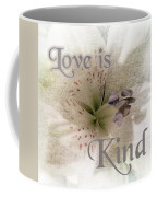 Love Is Kind Coffee Mug