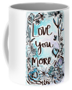 Love You More- Watercolor Art By Linda Woods Coffee Mug