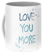 Love You More- Watercolor Art Coffee Mug