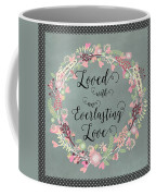 Loved With An Everlasting Love Coffee Mug