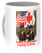 Loyalty To One Means Loyalty To Both Coffee Mug by War Is Hell Store