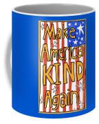 Make America Kind Again Coffee Mug