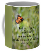 Make The Most Of Today Coffee Mug