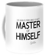 Master Of Himself - Epictetus Coffee Mug