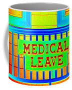 Medical Leave Art Coffee Mug